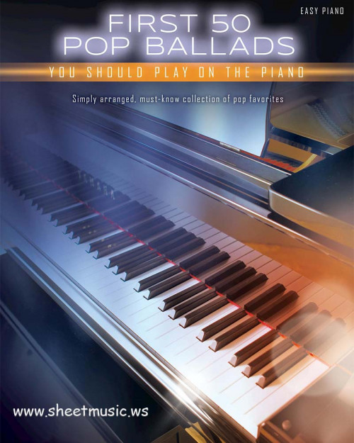 First 50 pop ballads you should play on the piano songbook